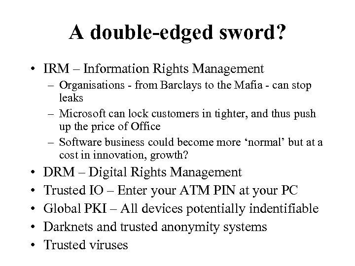 A double-edged sword? • IRM – Information Rights Management – Organisations - from Barclays