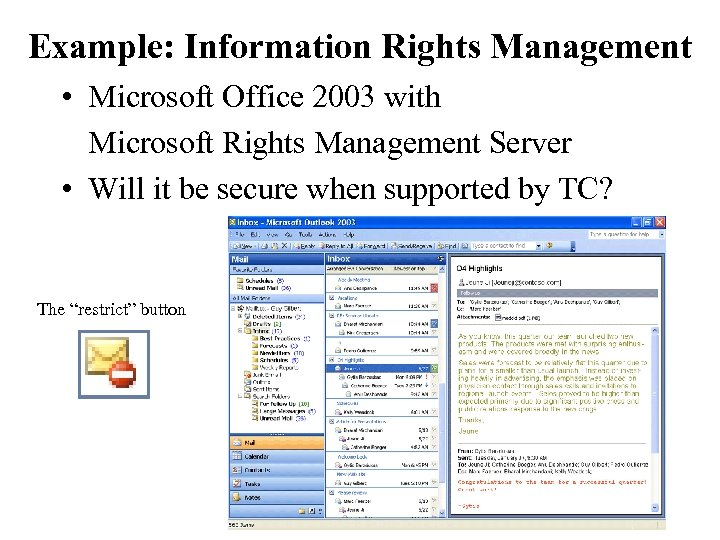 Example: Information Rights Management • Microsoft Office 2003 with Microsoft Rights Management Server •