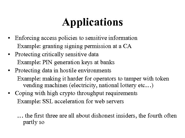 Applications • Enforcing access policies to sensitive information Example: granting signing permission at a