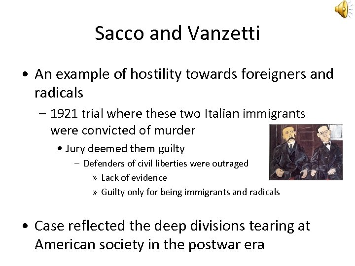 the 1921 sacco vanzetti trial is an example of discrimination against italian immigrants to the us The sacco and vanzetti trial reflected our fears of immigration, immigrant crime, and anarchy there was also an anti-italian sentiment in the trail and conviction felt by many americans throughout the country because of organized crime the rise of the ku klux klan reflected white america's fear that.
