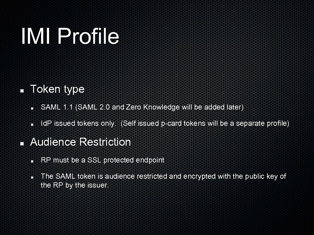 IMI Profile Token type SAML 1. 1 (SAML 2. 0 and Zero Knowledge will