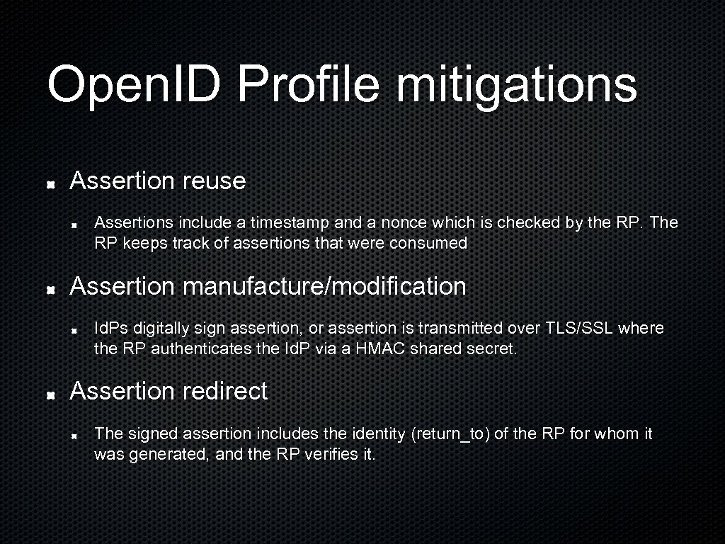 Open. ID Profile mitigations Assertion reuse Assertions include a timestamp and a nonce which