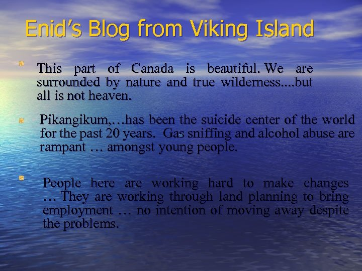Enid's Blog from Viking Island This part of Canada is beautiful. We are surrounded