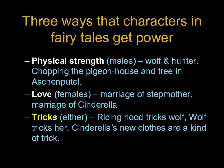 Three ways that characters in fairy tales get power – Physical strength (males) –