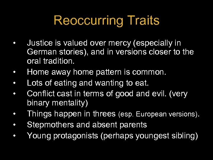 Reoccurring Traits • • Justice is valued over mercy (especially in German stories), and