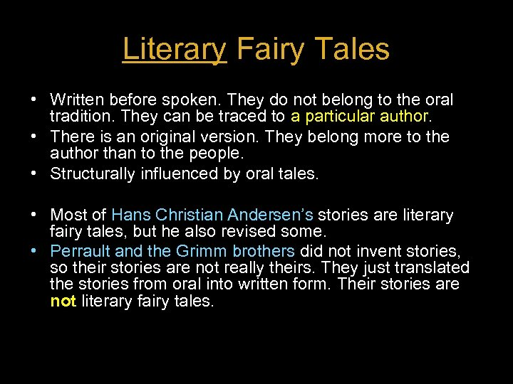 Literary Fairy Tales • Written before spoken. They do not belong to the oral