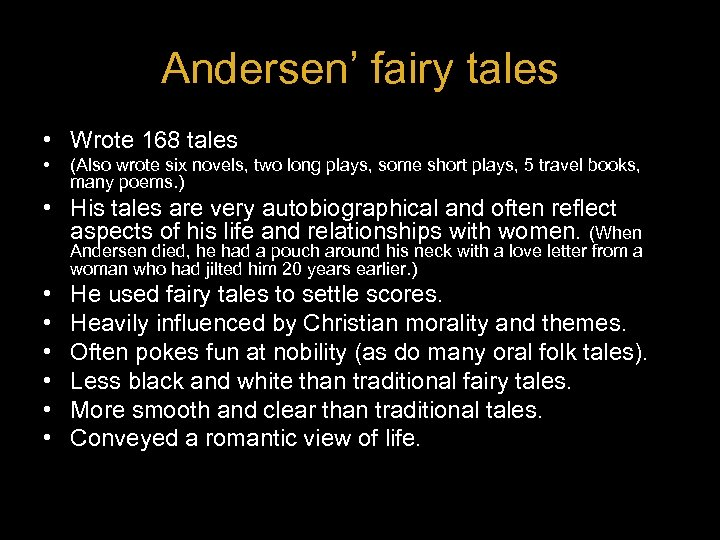 Andersen' fairy tales • Wrote 168 tales • (Also wrote six novels, two long