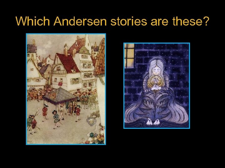 Which Andersen stories are these?