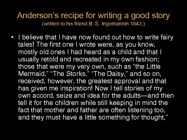 Anderson's recipe for writing a good story (written to his friend B. S. Ingemannin