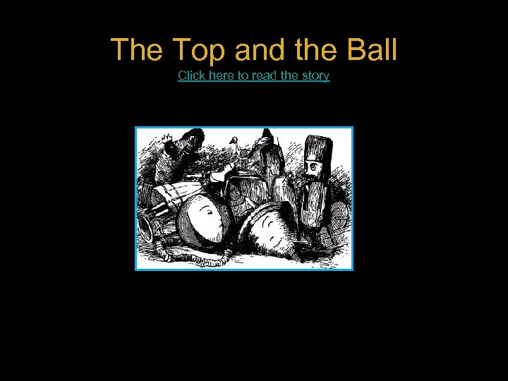 The Top and the Ball Click here to read the story