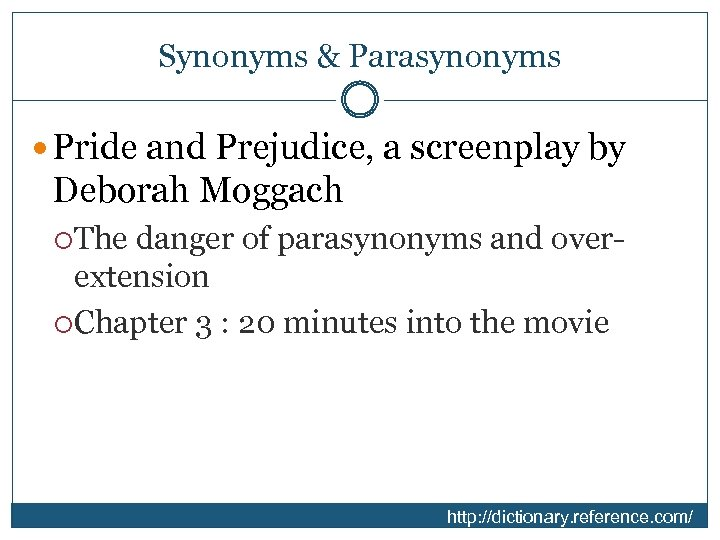 Synonyms & Parasynonyms Pride and Prejudice, a screenplay by Deborah Moggach The danger of