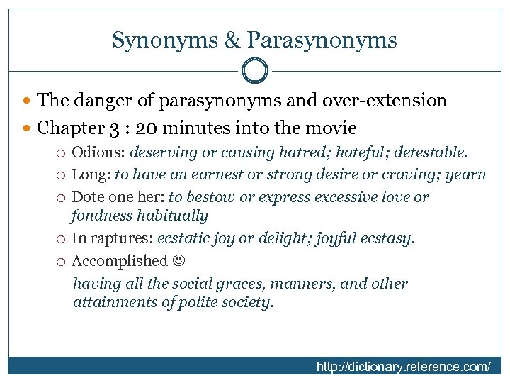 Synonyms & Parasynonyms The danger of parasynonyms and over-extension Chapter 3 : 20 minutes