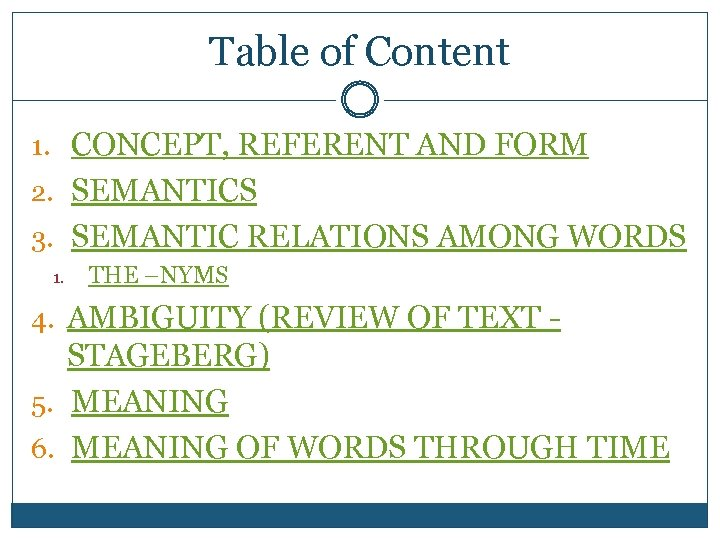 Table of Content 1. CONCEPT, REFERENT AND FORM 2. SEMANTICS 3. SEMANTIC RELATIONS AMONG