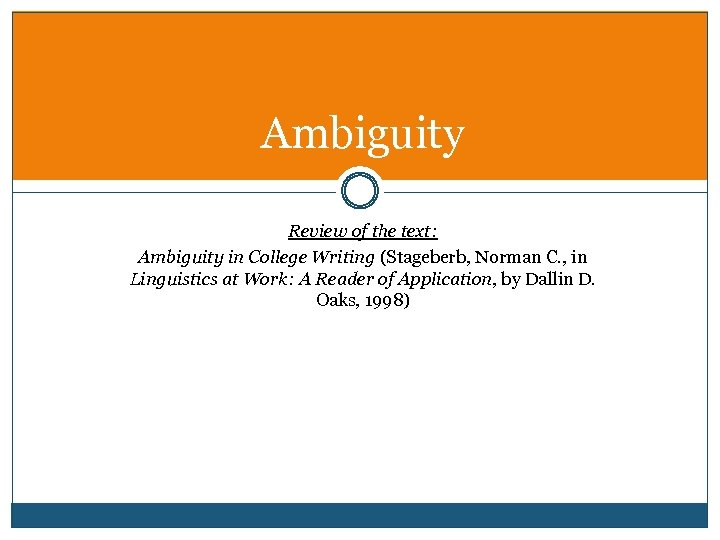 Ambiguity Review of the text: Ambiguity in College Writing (Stageberb, Norman C. , in