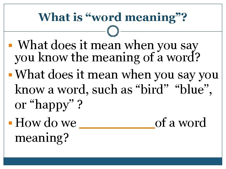 """What is """"word meaning""""? § What does it mean when you say you know"""