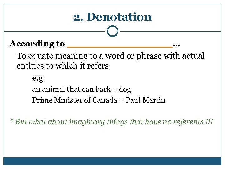 2. Denotation According to _________ … To equate meaning to a word or phrase