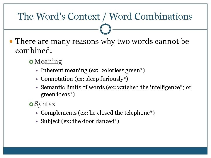 The Word's Context / Word Combinations There are many reasons why two words cannot
