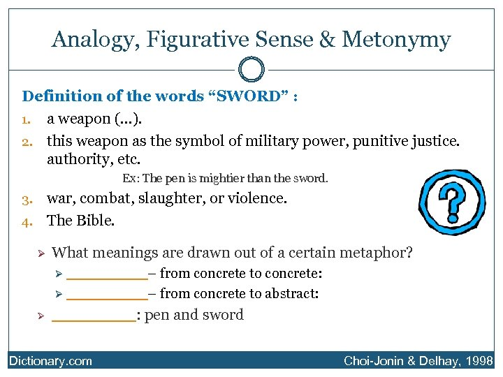 """Analogy, Figurative Sense & Metonymy Definition of the words """"SWORD"""" : 1. a weapon"""