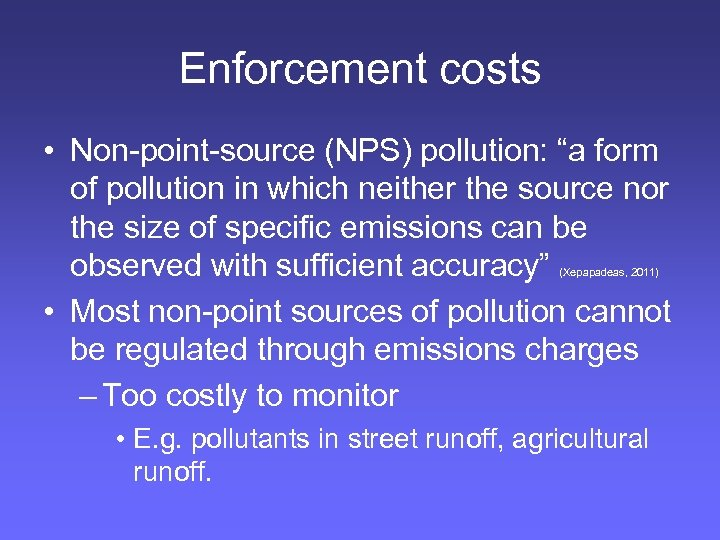 "Enforcement costs • Non-point-source (NPS) pollution: ""a form of pollution in which neither the"