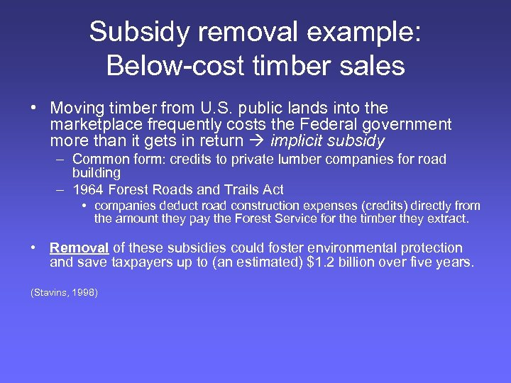 Subsidy removal example: Below-cost timber sales • Moving timber from U. S. public lands
