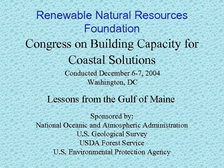 Renewable Natural Resources Foundation Congress on Building Capacity for Coastal Solutions Conducted December 6