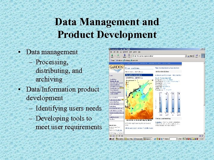 Data Management and Product Development • Data management – Processing, distributing, and archiving •