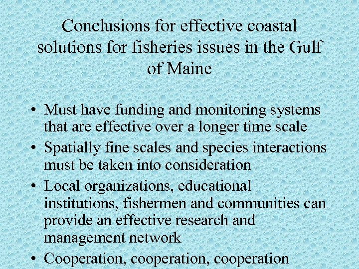 Conclusions for effective coastal solutions for fisheries issues in the Gulf of Maine •