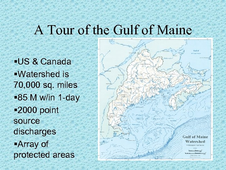 A Tour of the Gulf of Maine §US & Canada §Watershed is 70, 000