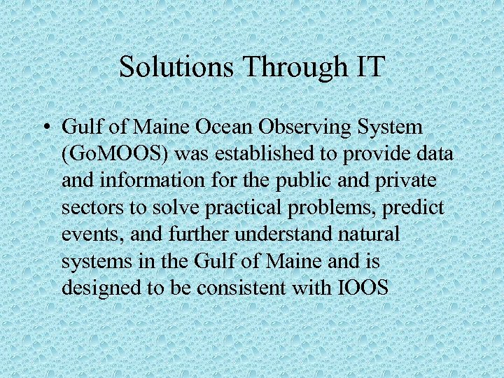 Solutions Through IT • Gulf of Maine Ocean Observing System (Go. MOOS) was established