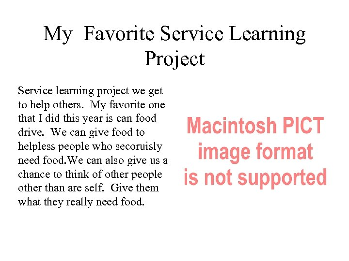 My Favorite Service Learning Project Service learning project we get to help others. My