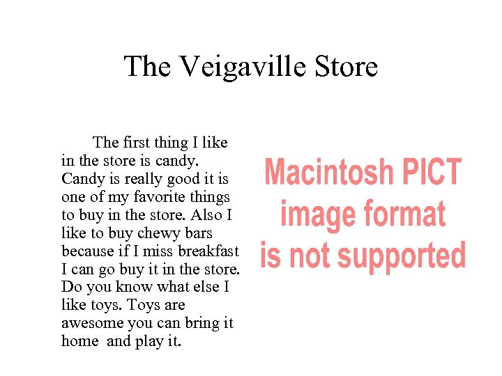 The Veigaville Store The first thing I like in the store is candy. Candy