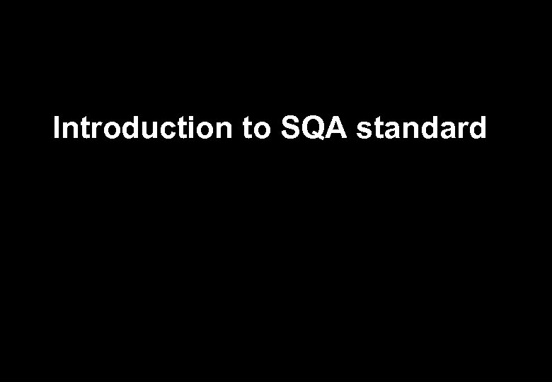 Introduction to SQA standard