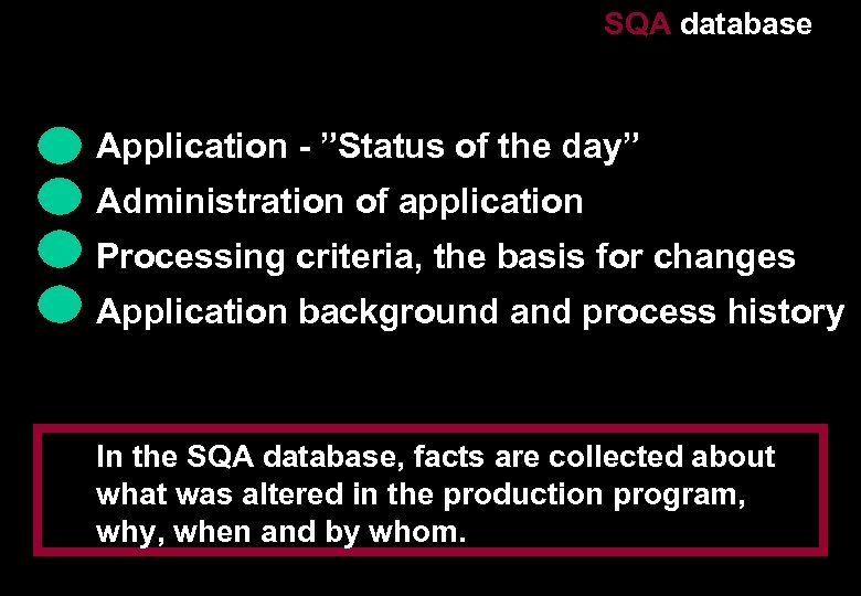 """SQA database Application - """"Status of the day"""" Administration of application Processing criteria, the"""