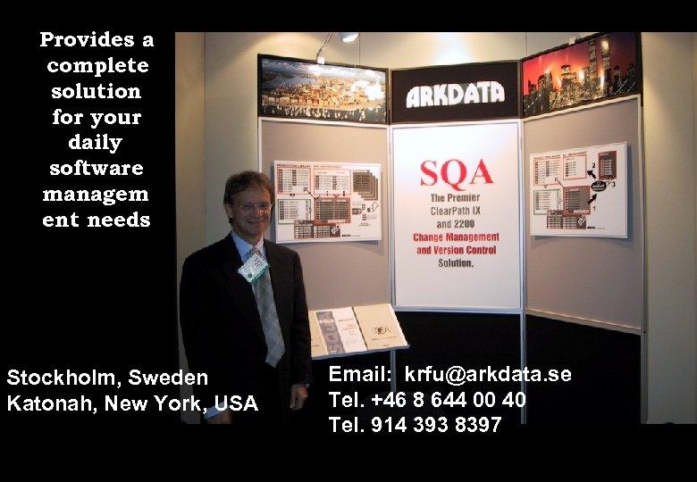 Provides a complete solution for your daily software managem ent needs Stockholm, Sweden Katonah,