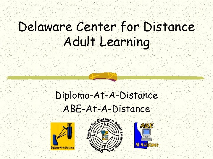 Delaware Center for Distance Adult Learning Diploma-At-A-Distance ABE-At-A-Distance