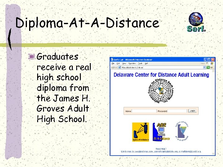 Diploma-At-A-Distance Graduates receive a real high school diploma from the James H. Groves Adult