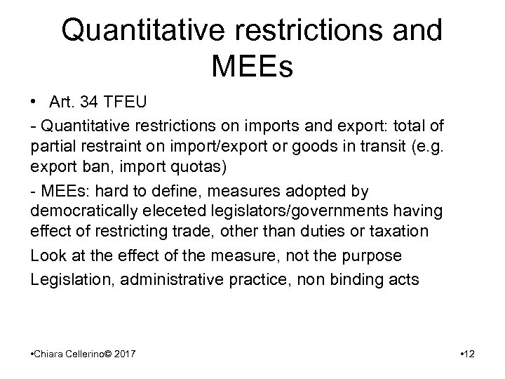 Quantitative restrictions and MEEs • Art. 34 TFEU - Quantitative restrictions on imports and