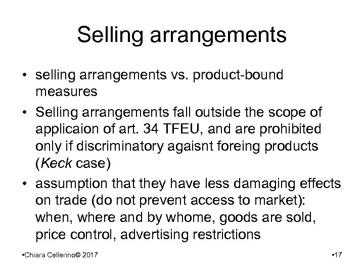 Selling arrangements • selling arrangements vs. product-bound measures • Selling arrangements fall outside the