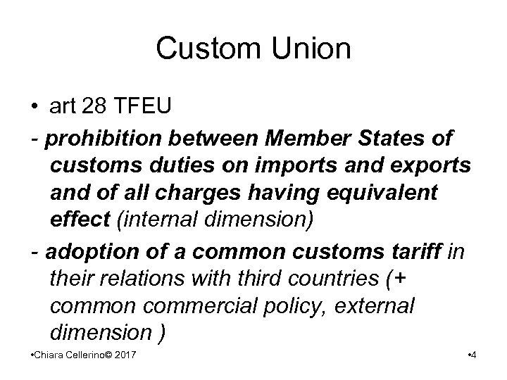Custom Union • art 28 TFEU - prohibition between Member States of customs duties