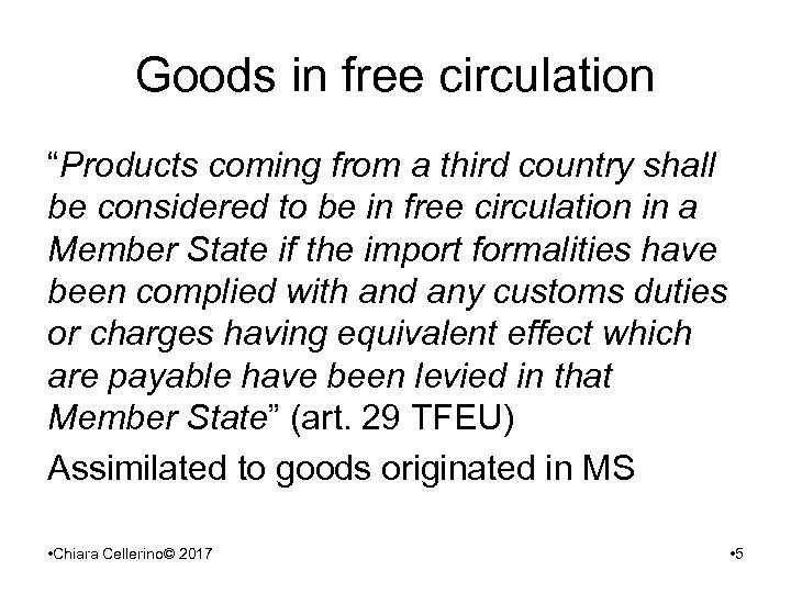 "Goods in free circulation ""Products coming from a third country shall be considered to"