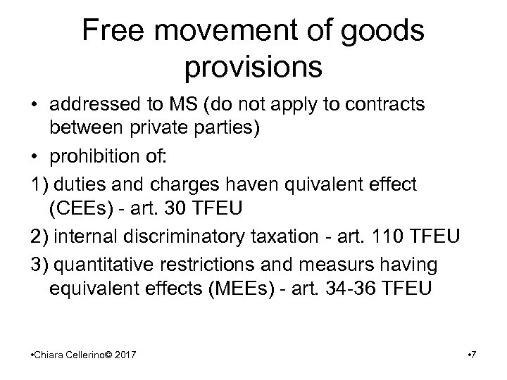 Free movement of goods provisions • addressed to MS (do not apply to contracts