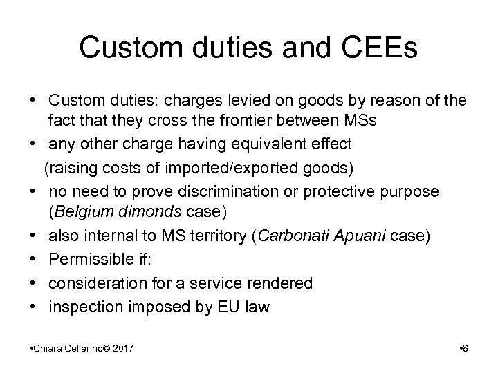 Custom duties and CEEs • Custom duties: charges levied on goods by reason of