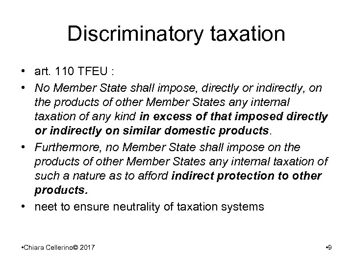 Discriminatory taxation • art. 110 TFEU : • No Member State shall impose, directly