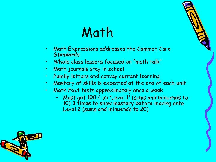 Math • • • Math Expressions addresses the Common Core Standards Whole class lessons