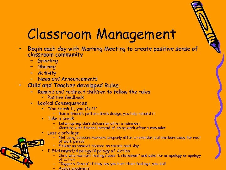 Classroom Management • • Begin each day with Morning Meeting to create positive sense