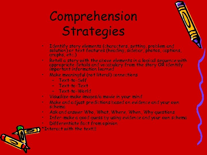 Comprehension Strategies • Identify story elements (characters, setting, problem and solution) or text features