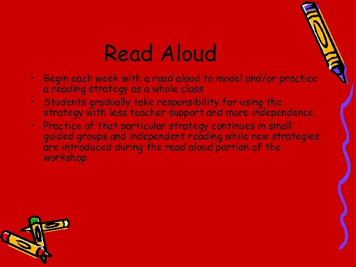 Read Aloud • Begin each week with a read aloud to model and/or practice