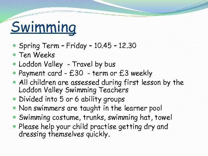 Swimming Spring Term – Friday – 10. 45 – 12. 30 Ten Weeks Loddon