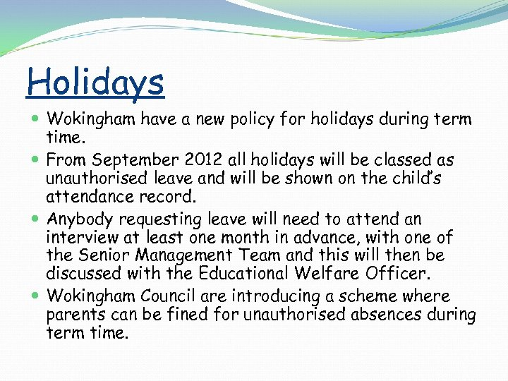 Holidays Wokingham have a new policy for holidays during term time. From September 2012