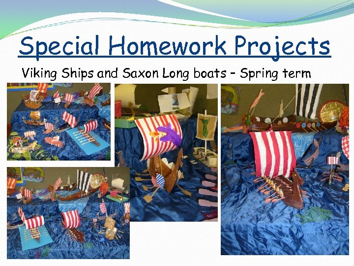 Special Homework Projects Viking Ships and Saxon Long boats – Spring term